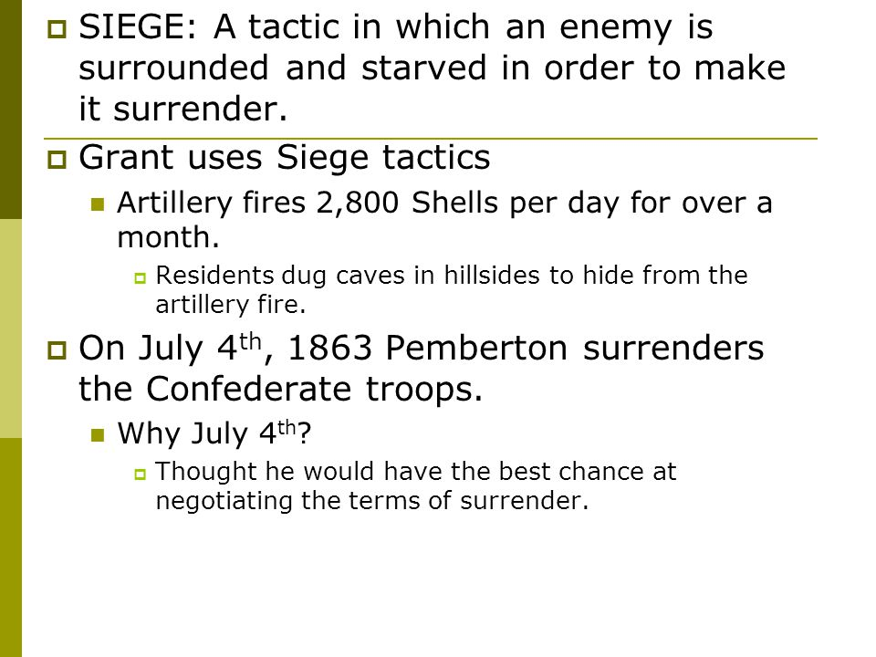 Grant uses Siege tactics