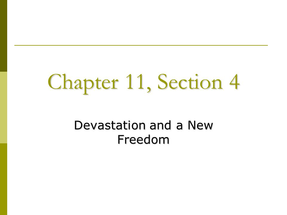Devastation and a New Freedom