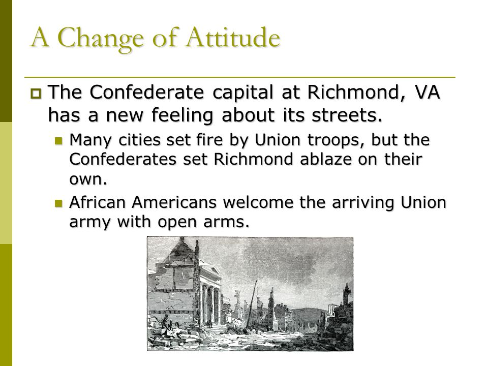 A Change of Attitude The Confederate capital at Richmond, VA has a new feeling about its streets.