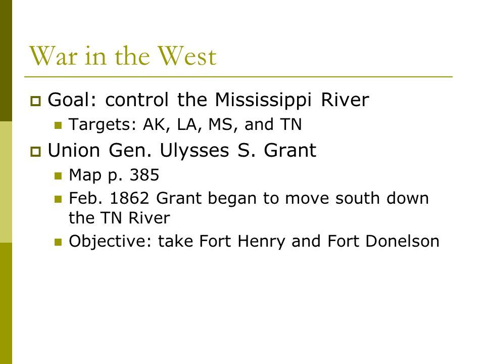 War in the West Goal: control the Mississippi River