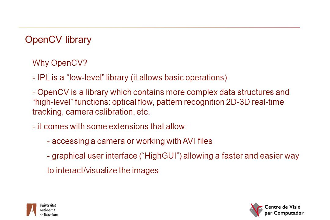 OpenCV library Why OpenCV