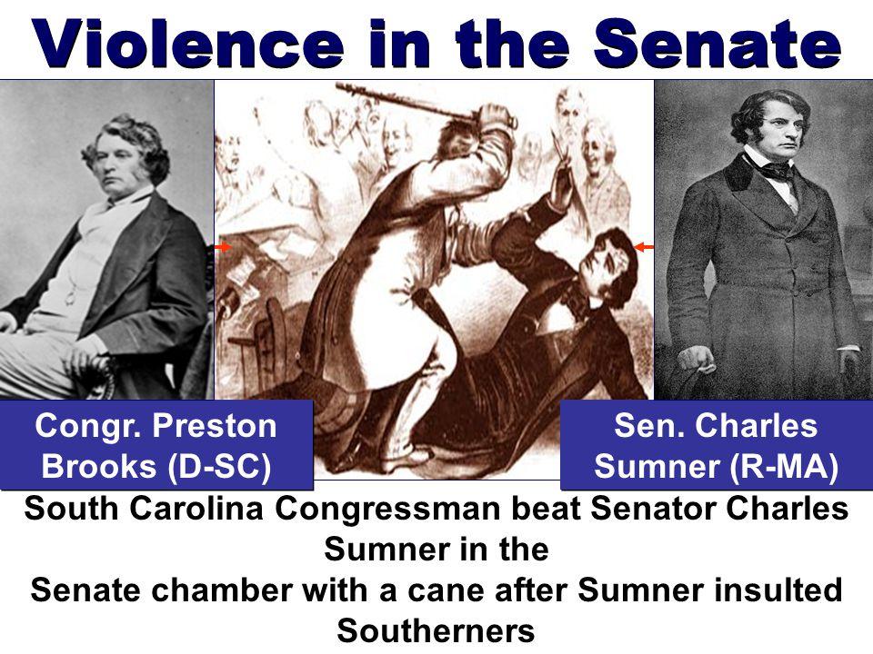 Violence in the Senate Congr. Preston Brooks (D-SC)