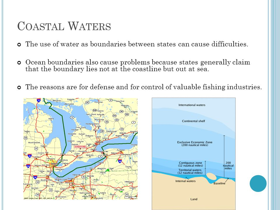 Coastal Waters The use of water as boundaries between states can cause difficulties.