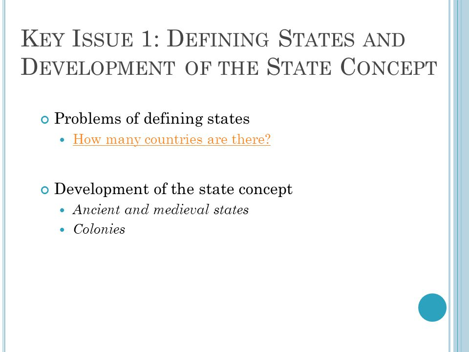 Key Issue 1: Defining States and Development of the State Concept