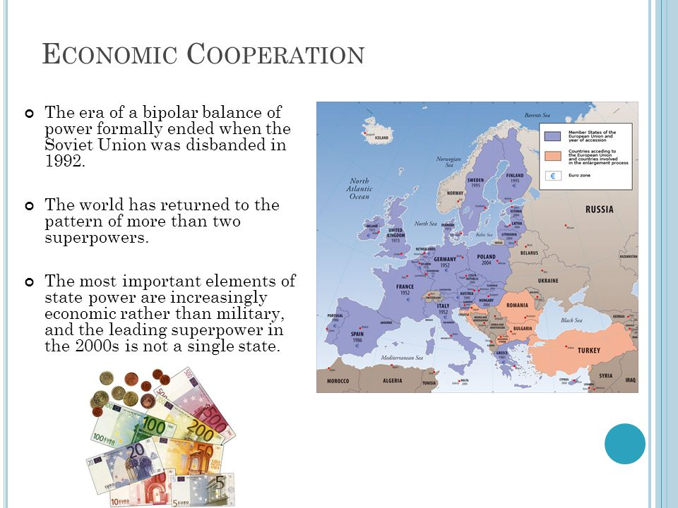 Economic Cooperation The era of a bipolar balance of power formally ended when the Soviet Union was disbanded in 1992.