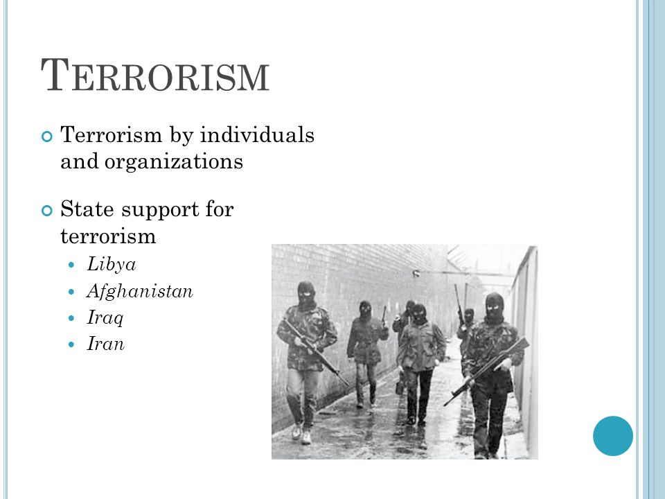 Terrorism Terrorism by individuals and organizations