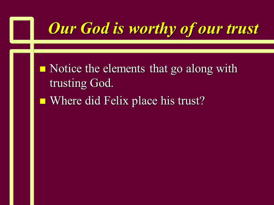 Our God is worthy of our trust