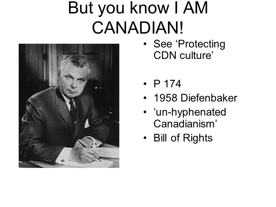 But you know I AM CANADIAN!