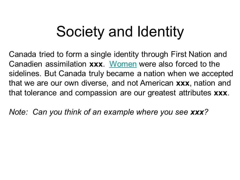 Society and Identity Canada tried to form a single identity through First Nation and.
