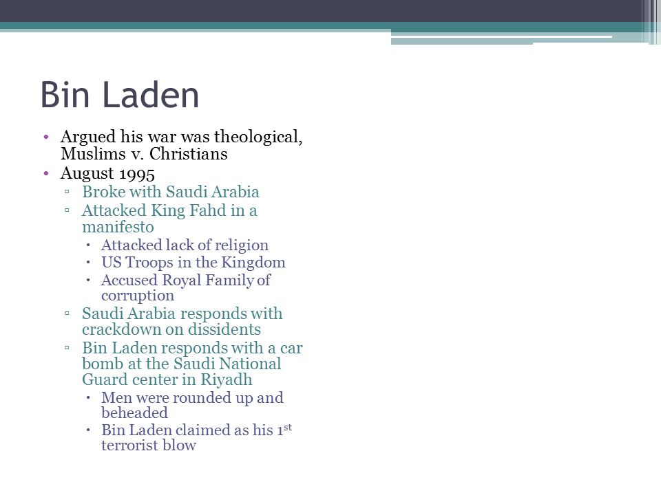 Bin Laden Argued his war was theological, Muslims v. Christians