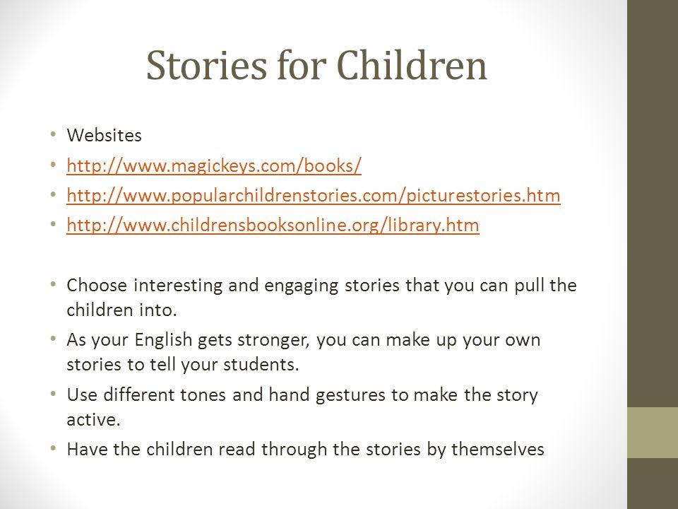 Stories for Children Websites http://www.magickeys.com/books/