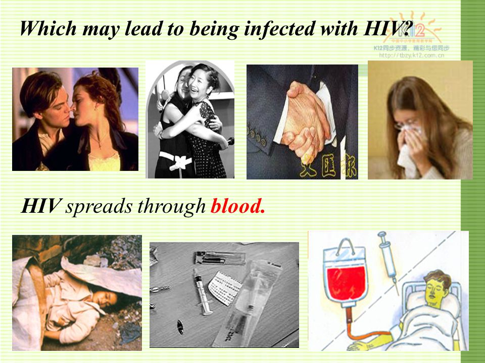 Which may lead to being infected with HIV