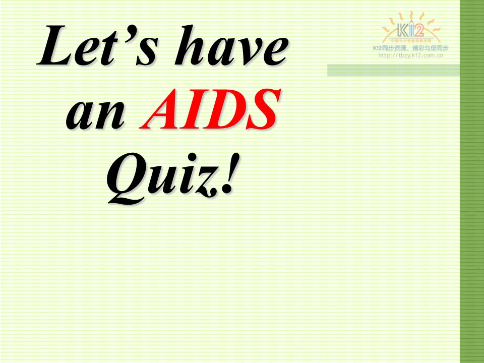 Let's have an AIDS Quiz!