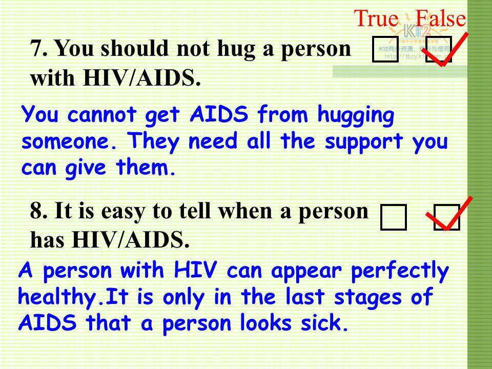 7. You should not hug a person with HIV/AIDS.