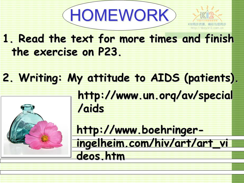 HOMEWORK Read the text for more times and finish the exercise on P23.