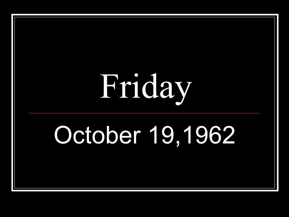 Friday October 19,1962
