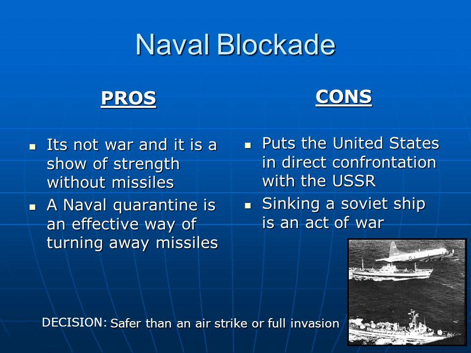 Naval Blockade PROS CONS