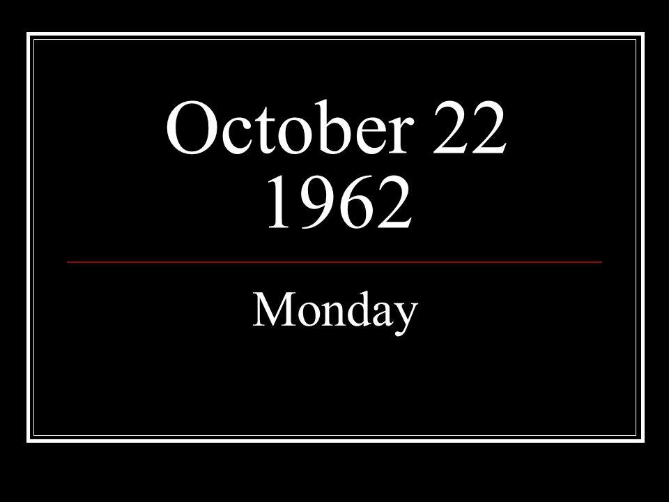 October 22 1962 Monday