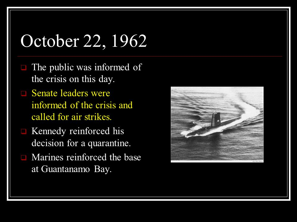 October 22, 1962 The public was informed of the crisis on this day.