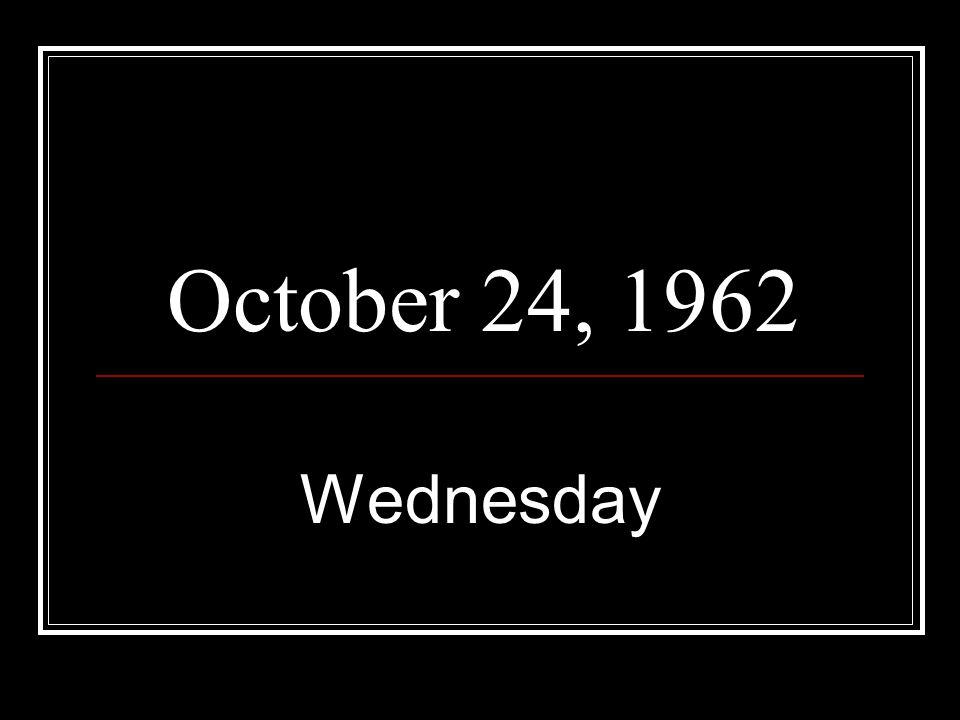 October 24, 1962 Wednesday