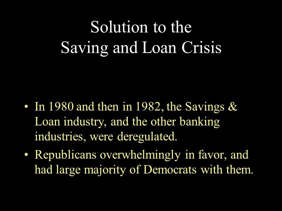 Solution to the Saving and Loan Crisis