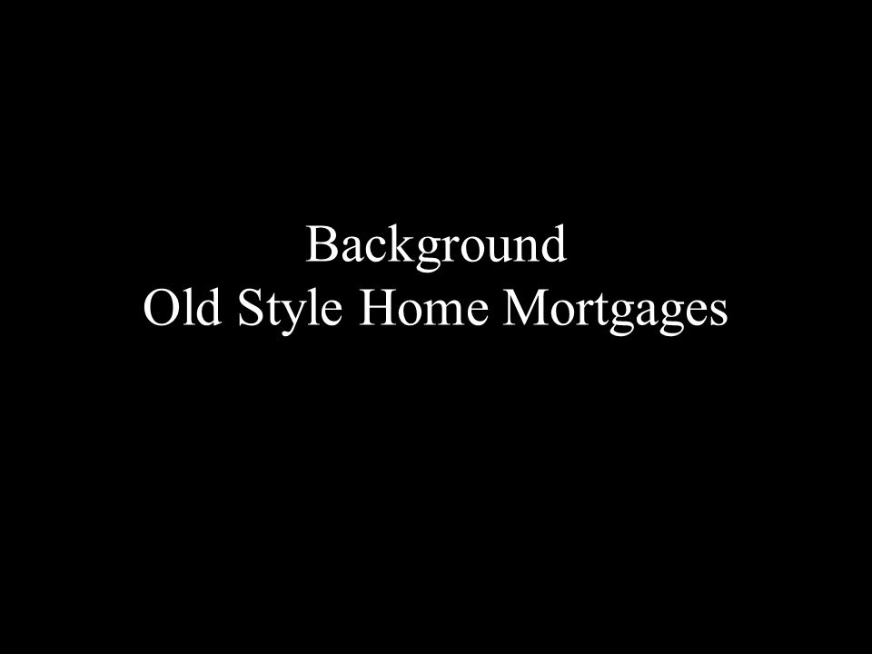 Background Old Style Home Mortgages