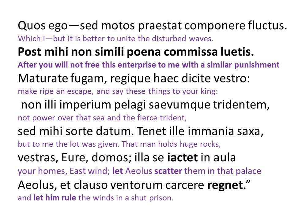 Quos ego—sed motos praestat componere fluctus