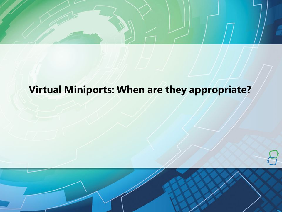 Virtual Miniports: When are they appropriate
