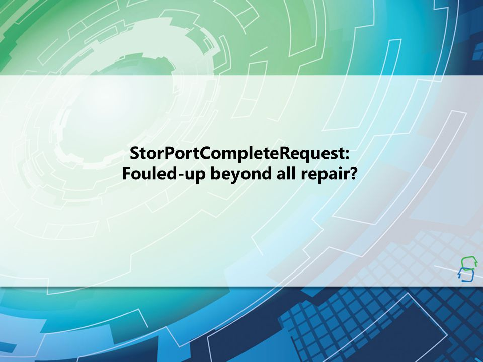 StorPortCompleteRequest: Fouled-up beyond all repair