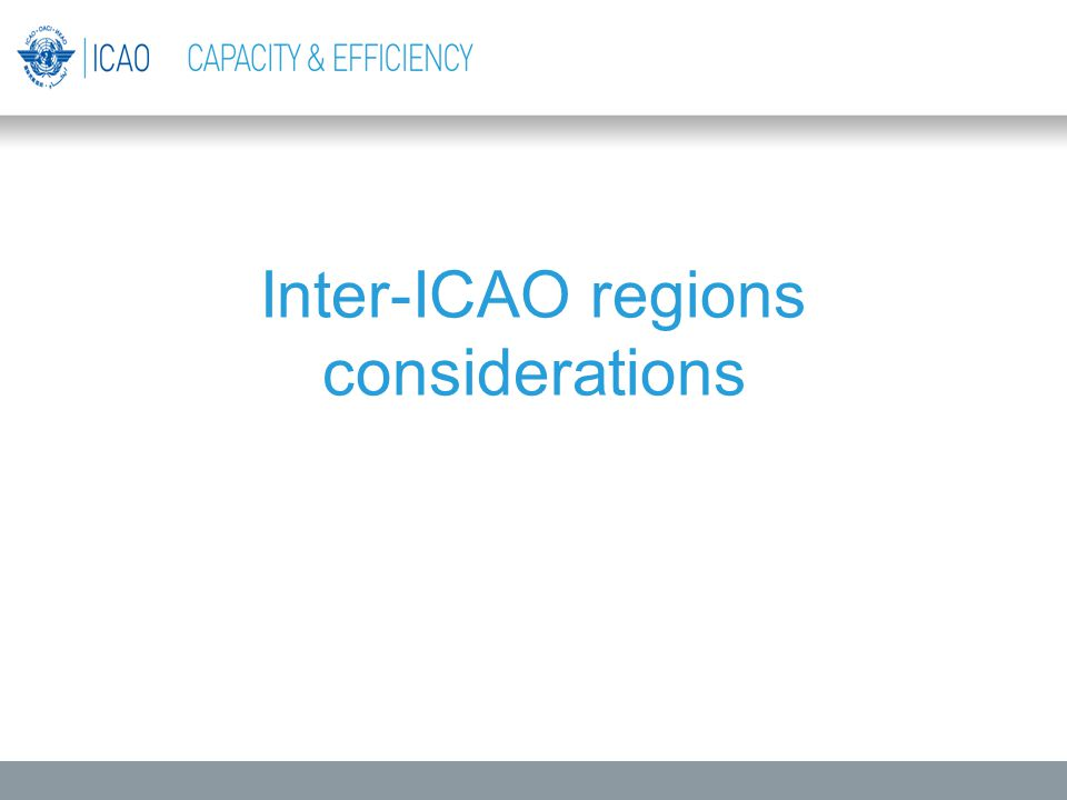 Inter-ICAO regions considerations