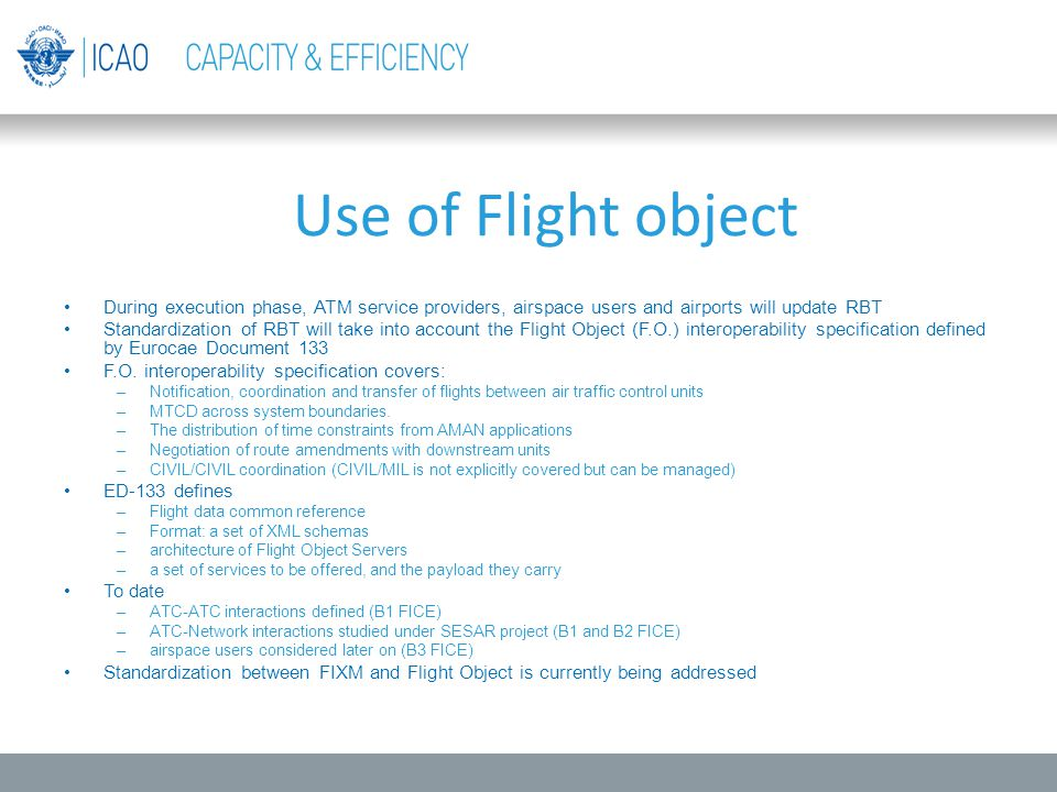 Use of Flight object During execution phase, ATM service providers, airspace users and airports will update RBT.