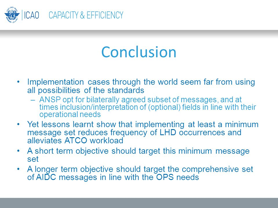 Conclusion Implementation cases through the world seem far from using all possibilities of the standards.