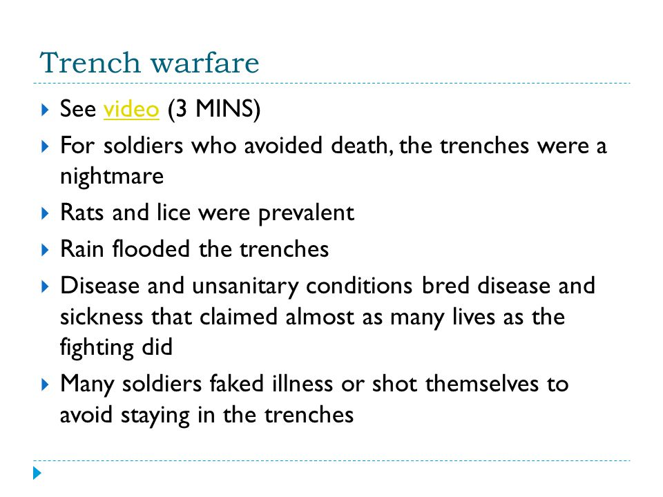 Trench warfare See video (3 MINS)