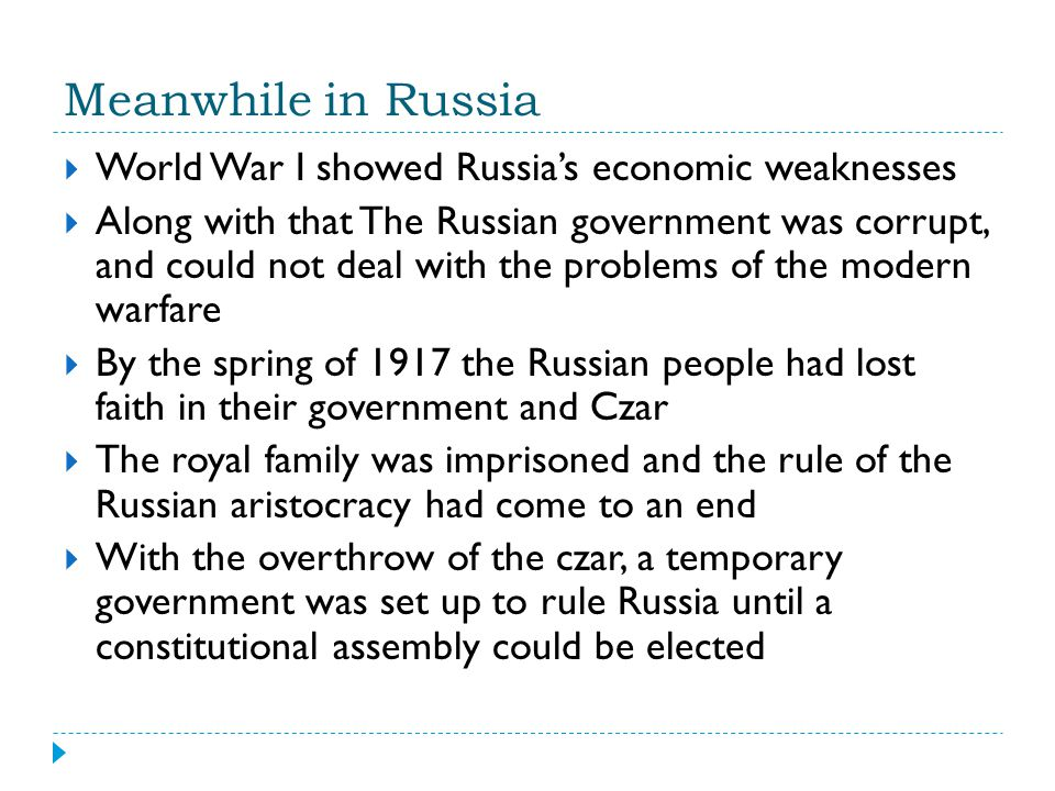 Meanwhile in Russia World War I showed Russia's economic weaknesses
