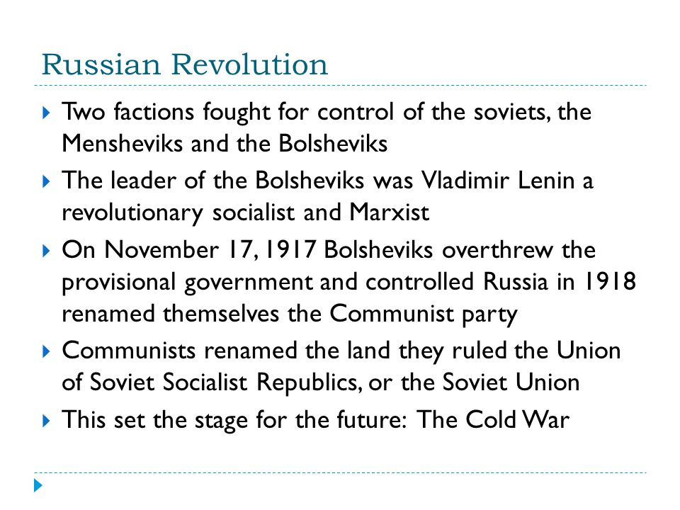 Russian Revolution Two factions fought for control of the soviets, the Mensheviks and the Bolsheviks.
