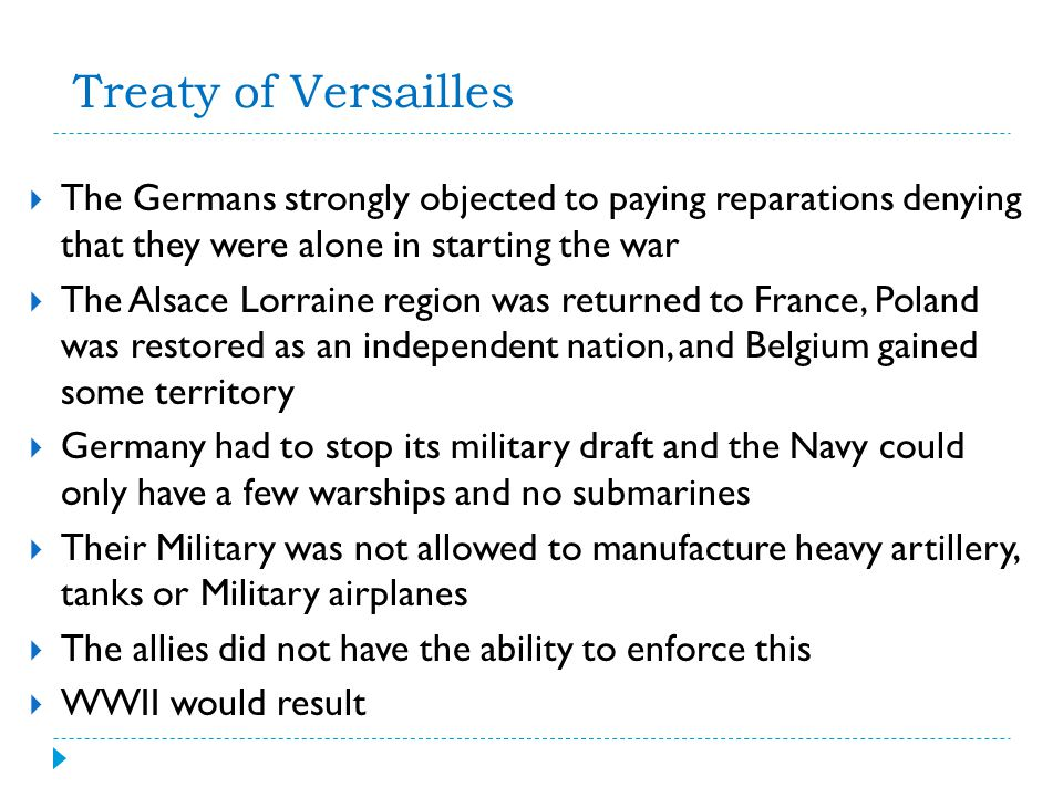 Treaty of Versailles The Germans strongly objected to paying reparations denying that they were alone in starting the war.