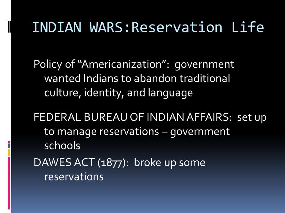 INDIAN WARS:Reservation Life
