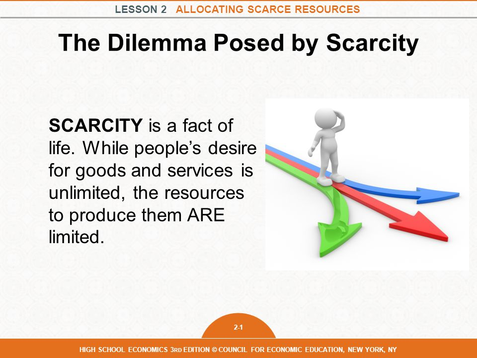 The Dilemma Posed by Scarcity
