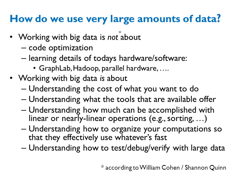 How do we use very large amounts of data