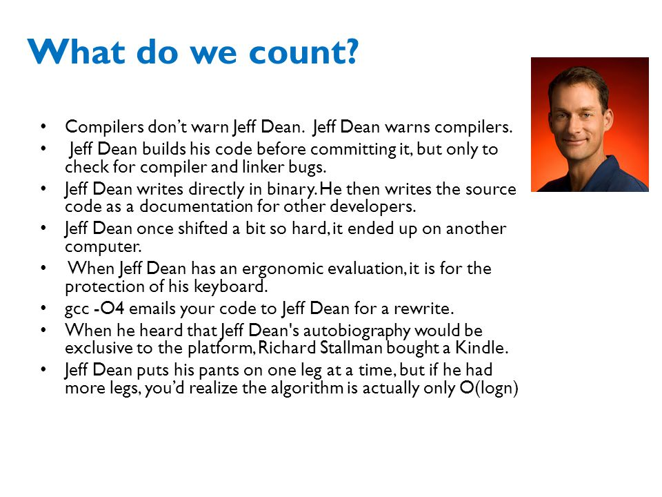 What do we count Compilers don't warn Jeff Dean. Jeff Dean warns compilers.