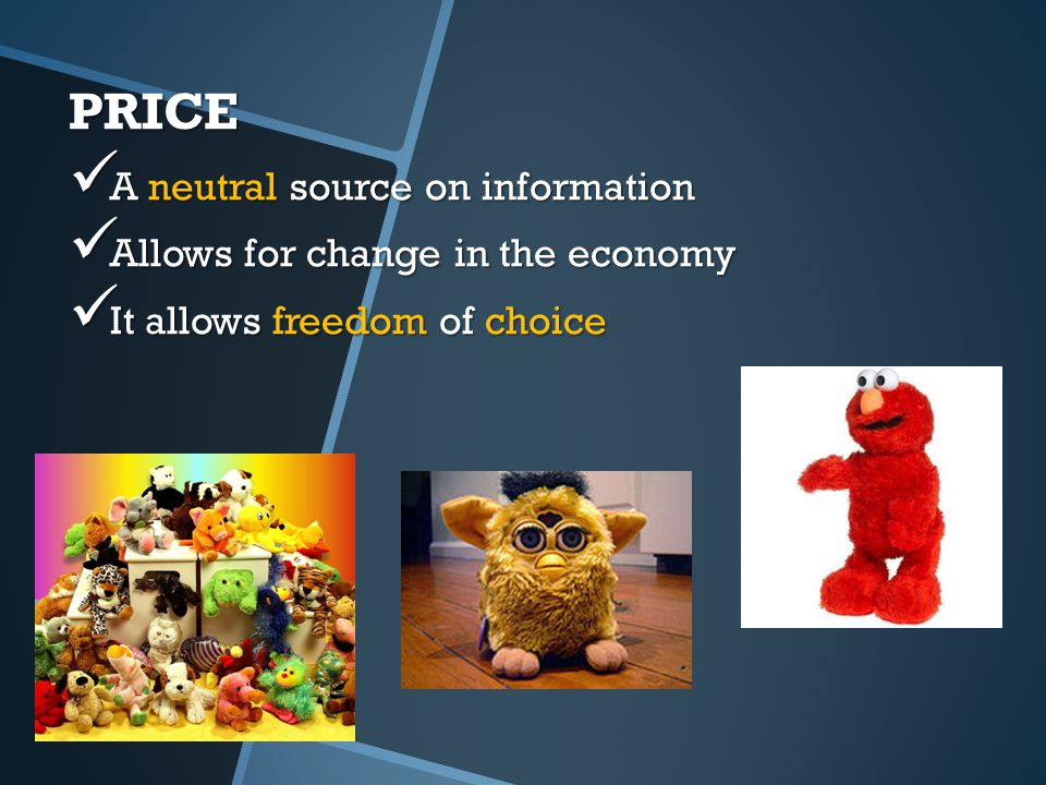 PRICE A neutral source on information Allows for change in the economy