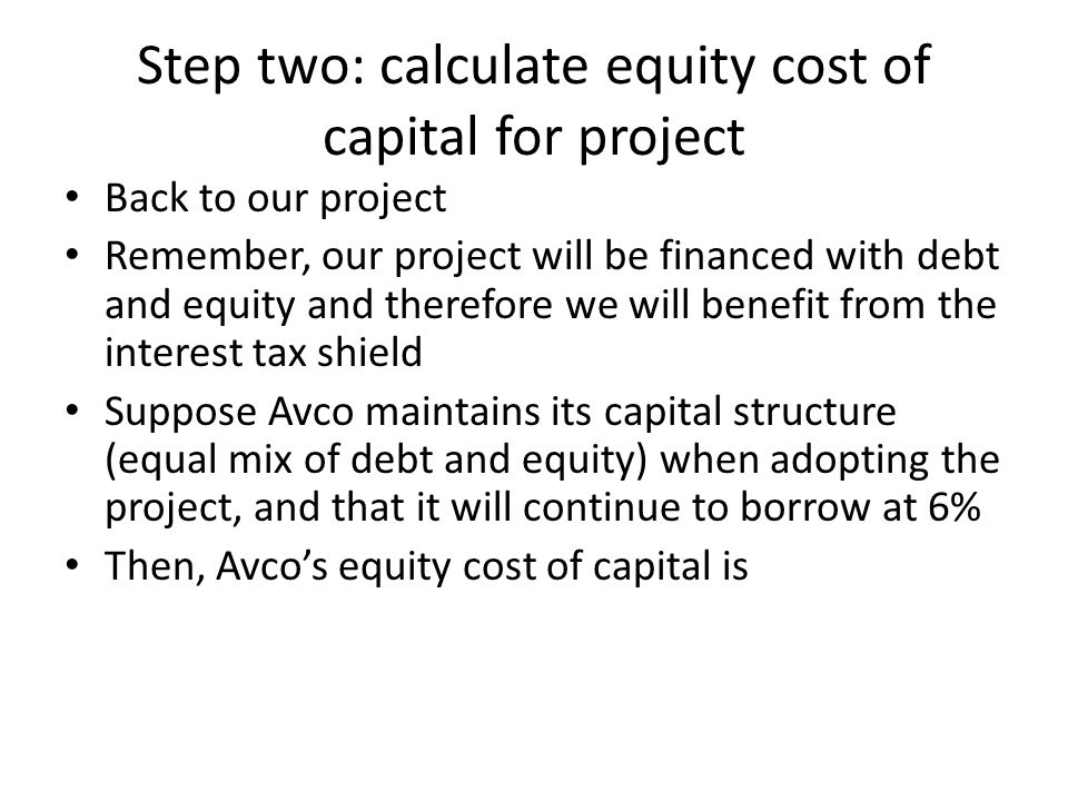 Step two: calculate equity cost of capital for project