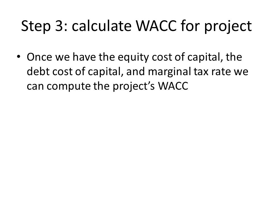 Step 3: calculate WACC for project