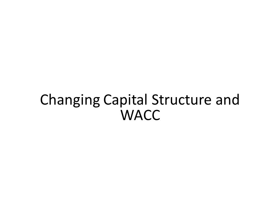 Changing Capital Structure and