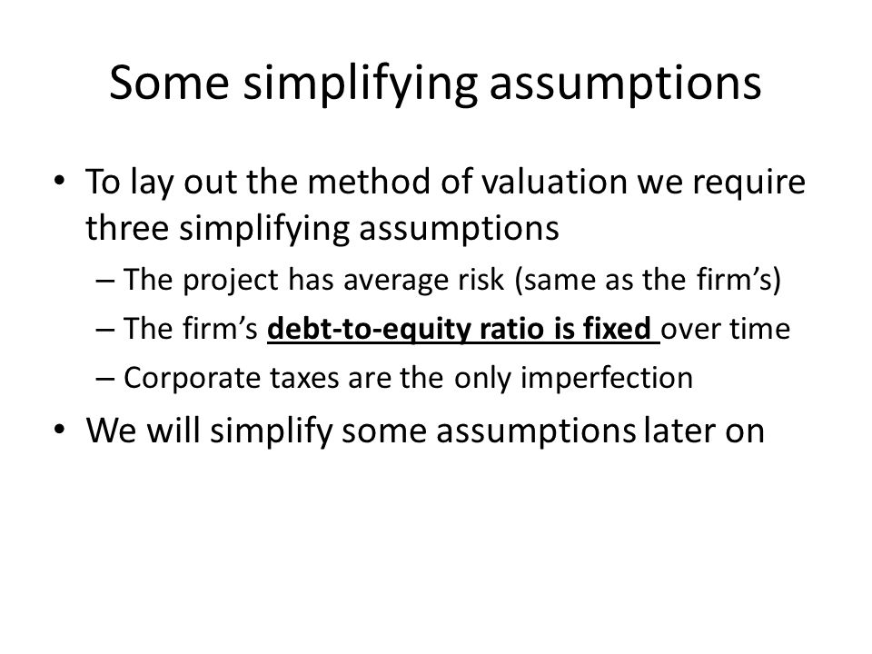 Some simplifying assumptions