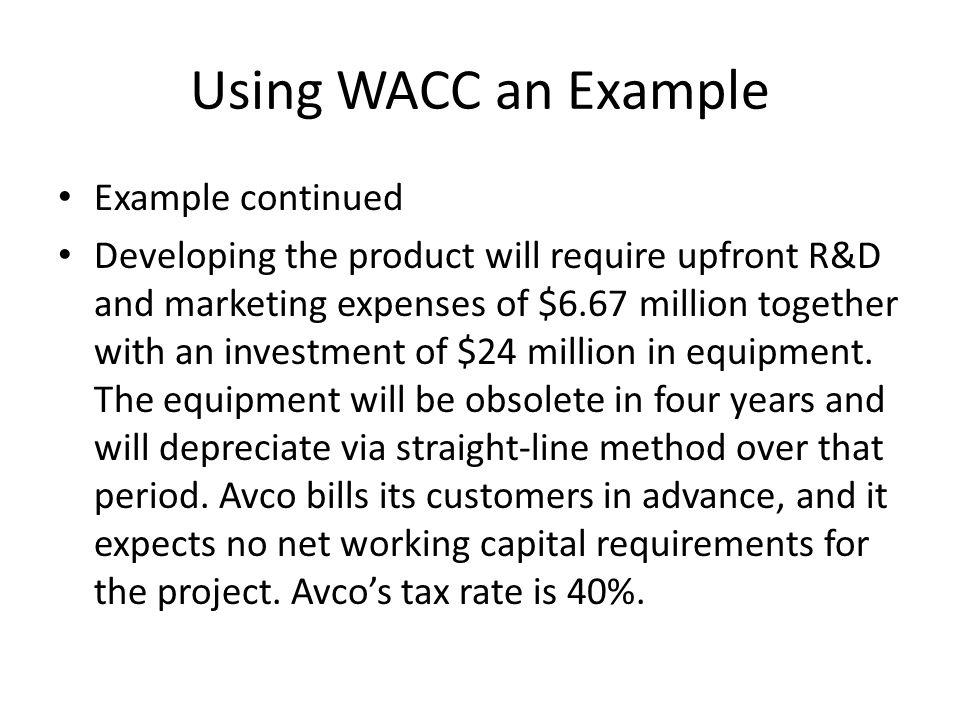 Using WACC an Example Example continued