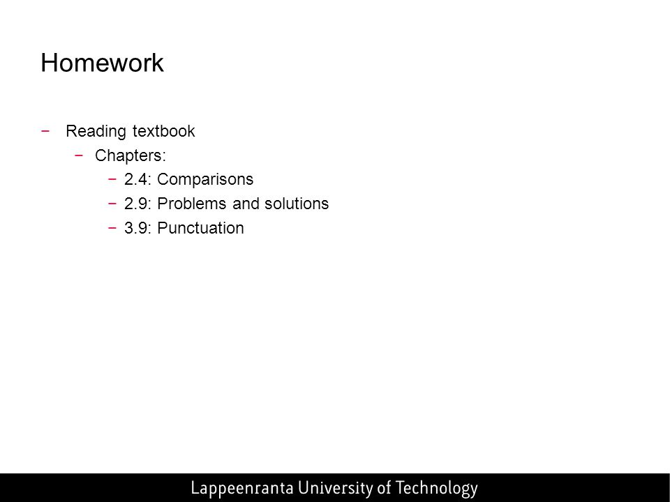 Homework Reading textbook Chapters: 2.4: Comparisons