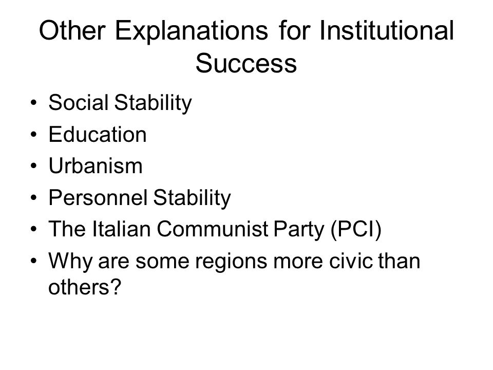 Other Explanations for Institutional Success