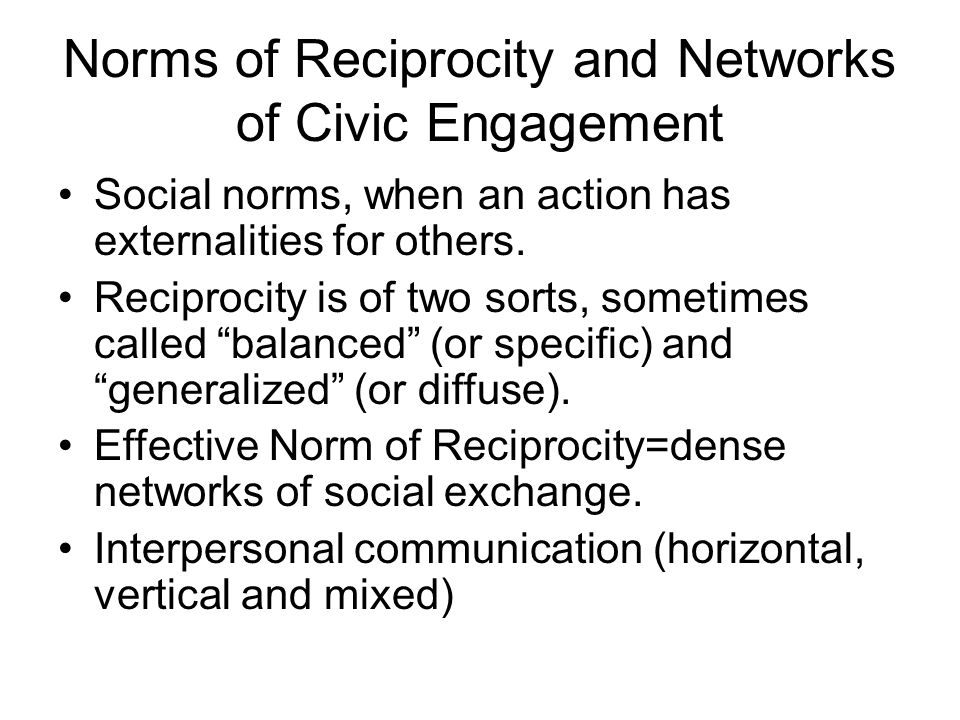 Norms of Reciprocity and Networks of Civic Engagement