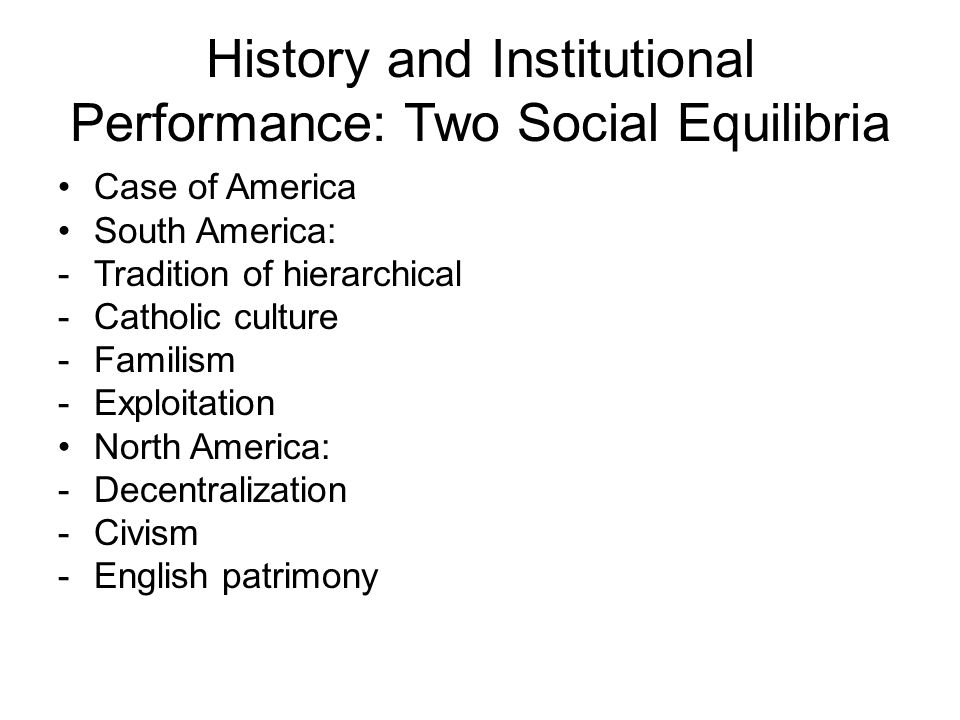History and Institutional Performance: Two Social Equilibria